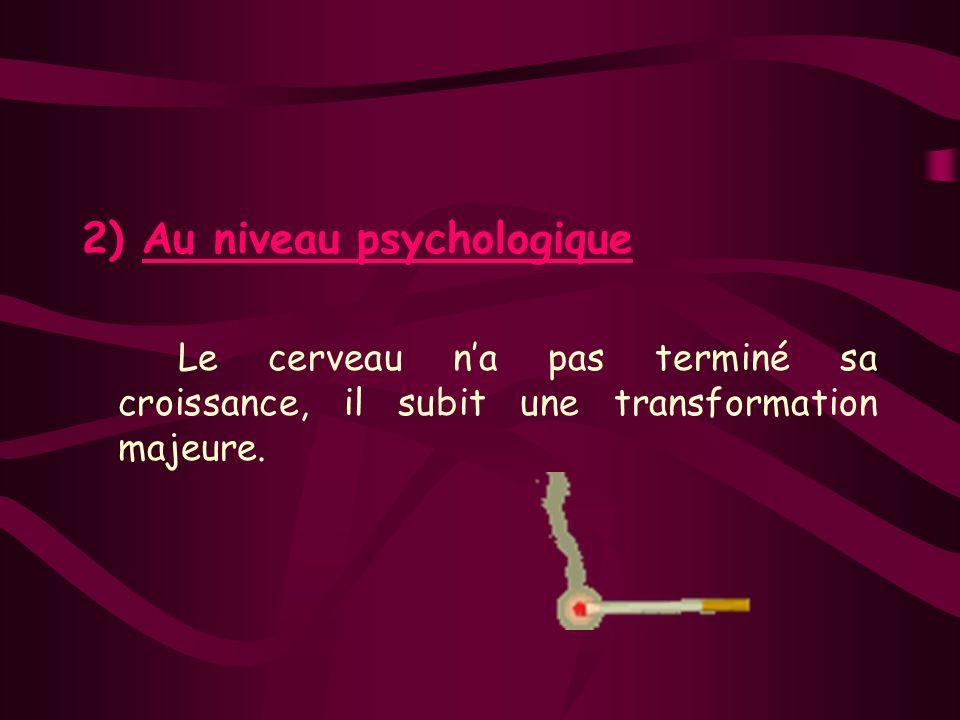 2) Au niveau psychologique