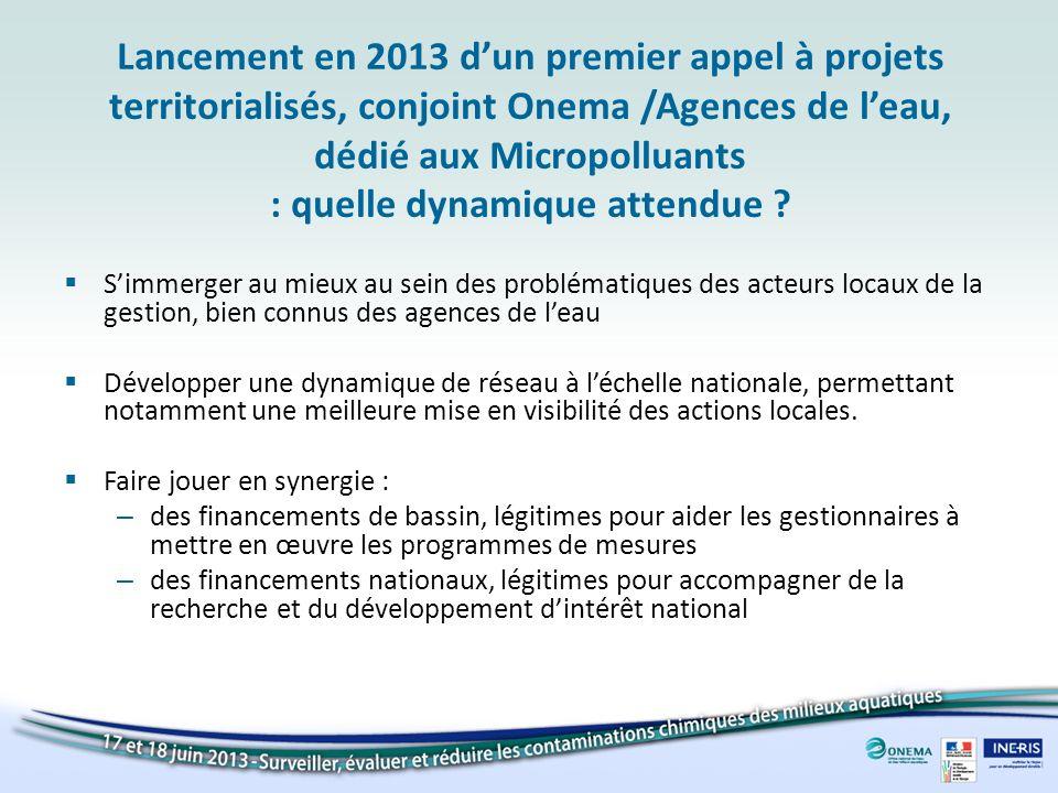 Lancement en 2013 d'un premier appel à projets territorialisés, conjoint Onema /Agences de l'eau, dédié aux Micropolluants : quelle dynamique attendue