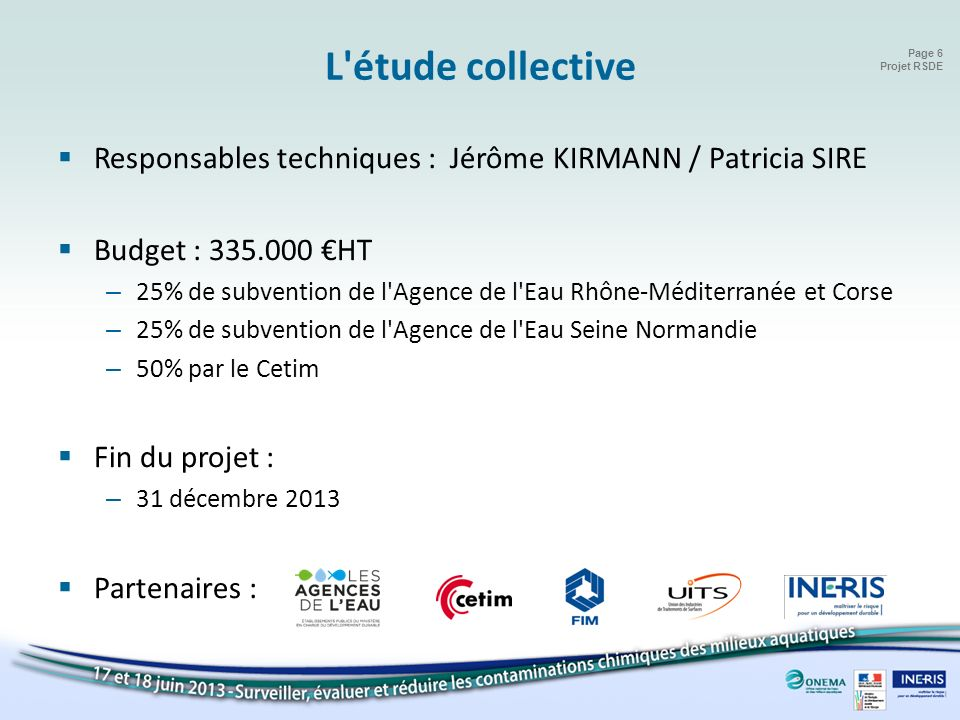 L étude collective Responsables techniques : Jérôme KIRMANN / Patricia SIRE. Budget : 335.000 €HT.