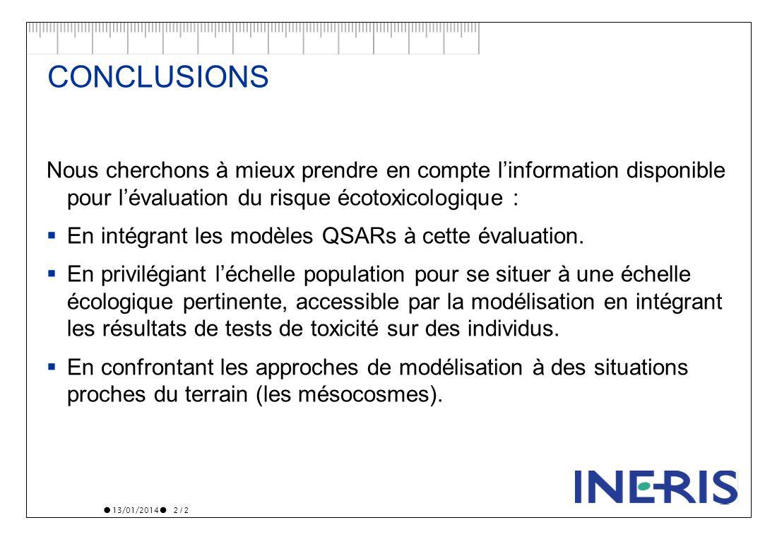 CONCLUSIONS Nous cherchons à mieux prendre en compte l'information disponible pour l'évaluation du risque écotoxicologique :