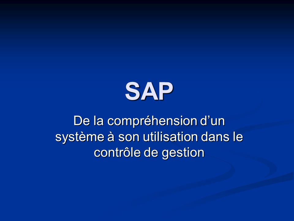 SAP De la compréhension d'un système à son utilisation dans le contrôle de gestion