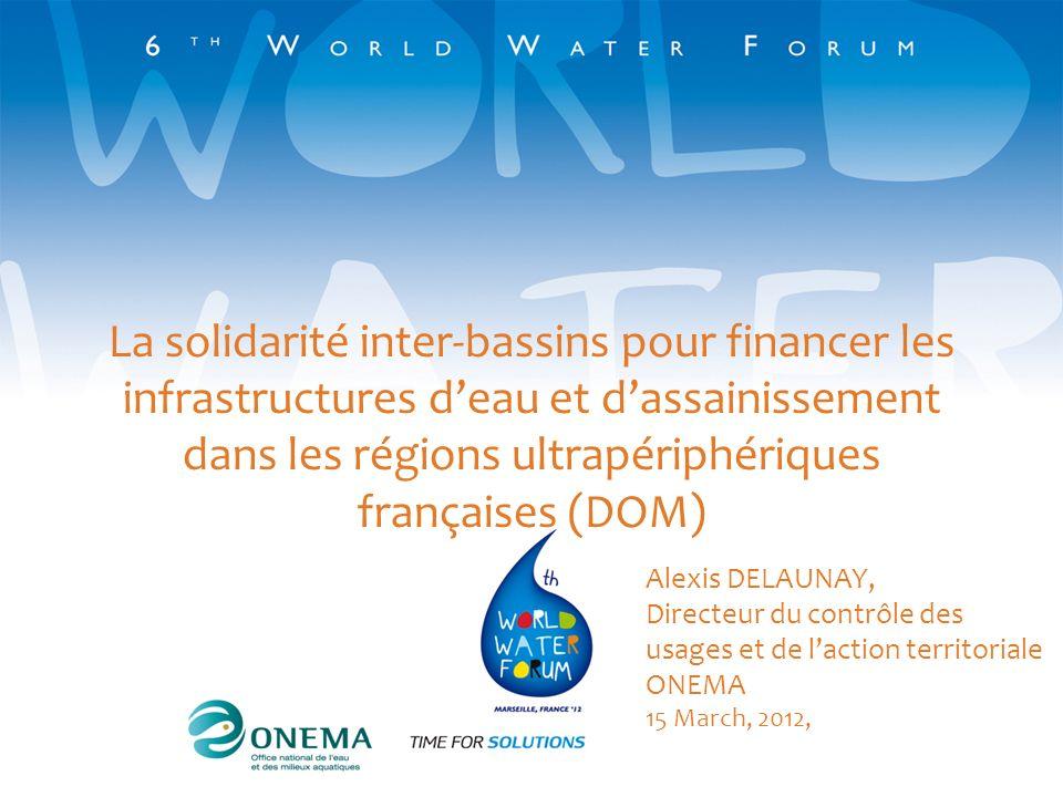 La solidarité inter-bassins pour financer les infrastructures d'eau et d'assainissement dans les régions ultrapériphériques françaises (DOM)