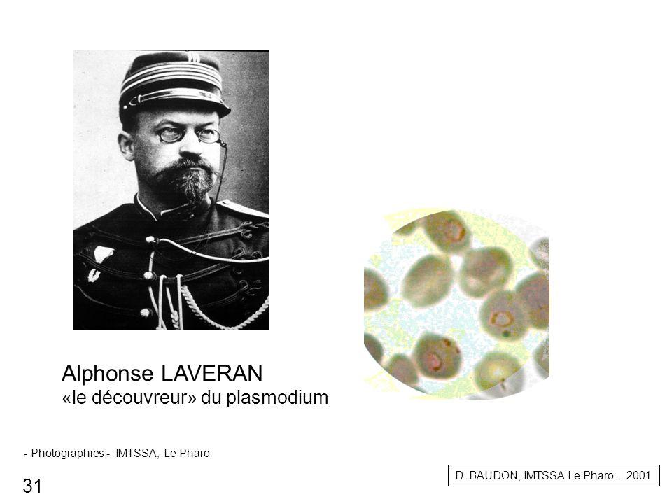 Alphonse LAVERAN «le découvreur» du plasmodium 31
