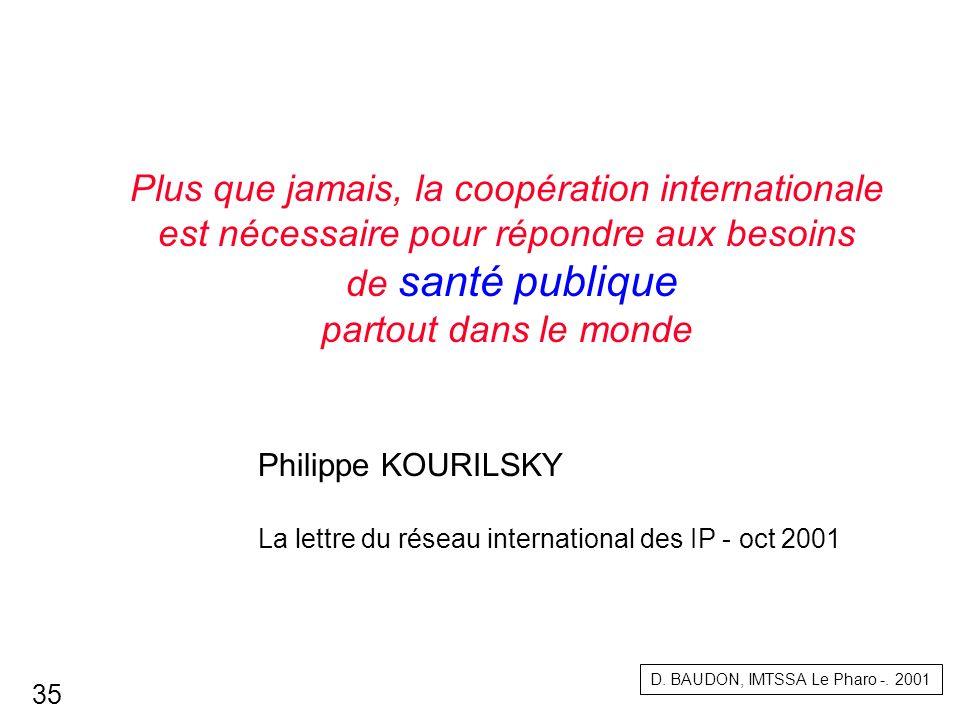 Plus que jamais, la coopération internationale