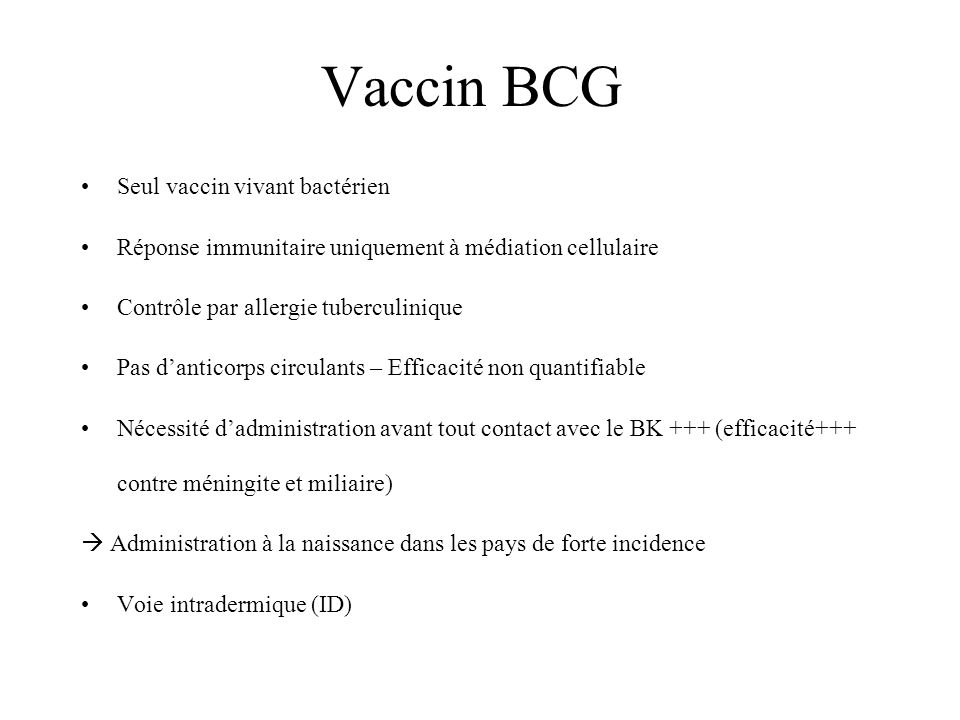Vaccin BCG Seul vaccin vivant bactérien