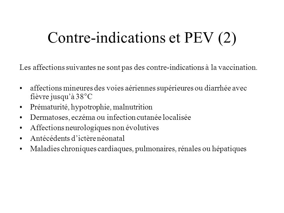 Contre-indications et PEV (2)