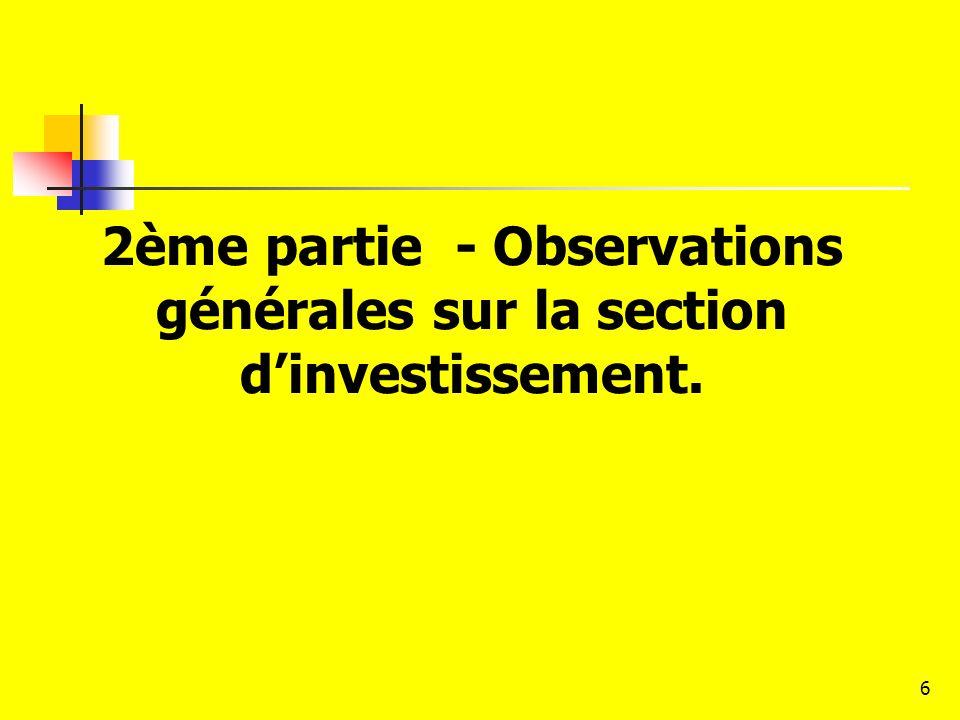 2ème partie - Observations générales sur la section d'investissement.