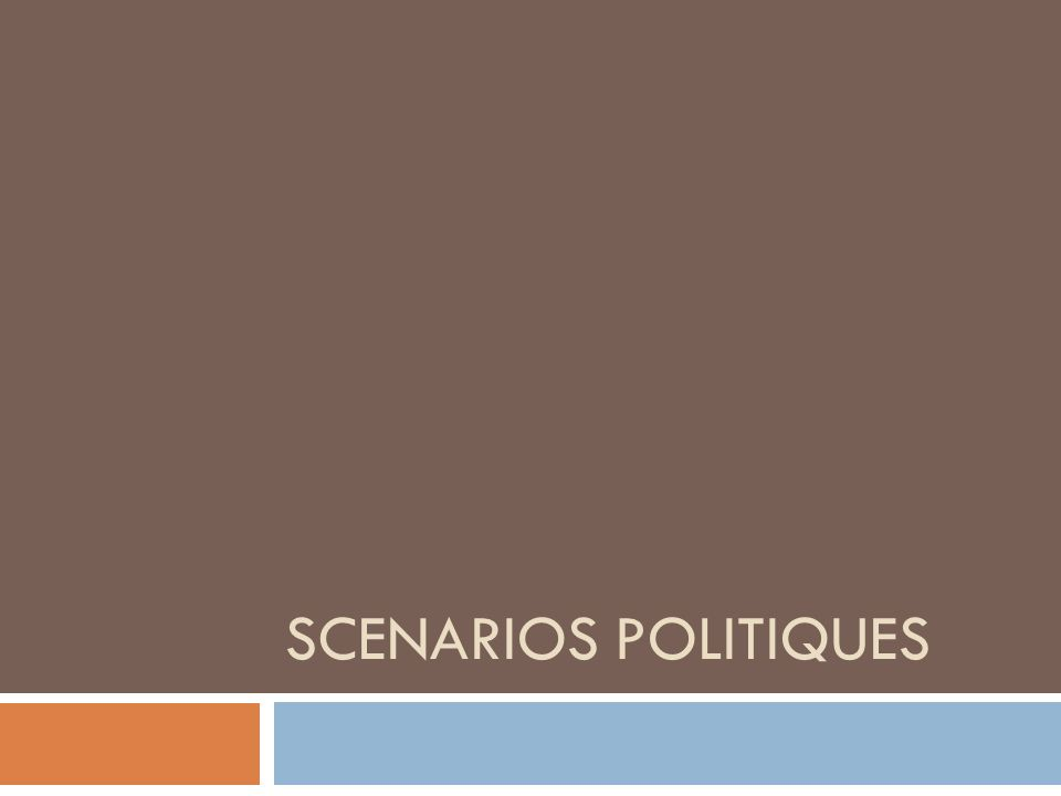 Scenarios POLITIQUES