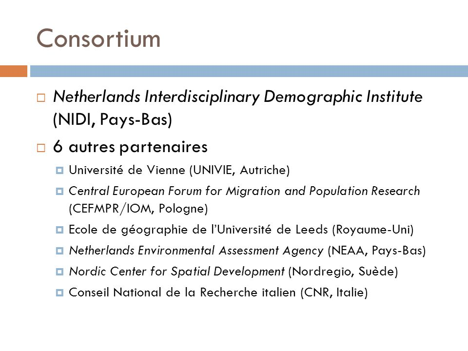 ConsortiumNetherlands Interdisciplinary Demographic Institute (NIDI, Pays-Bas) 6 autres partenaires.