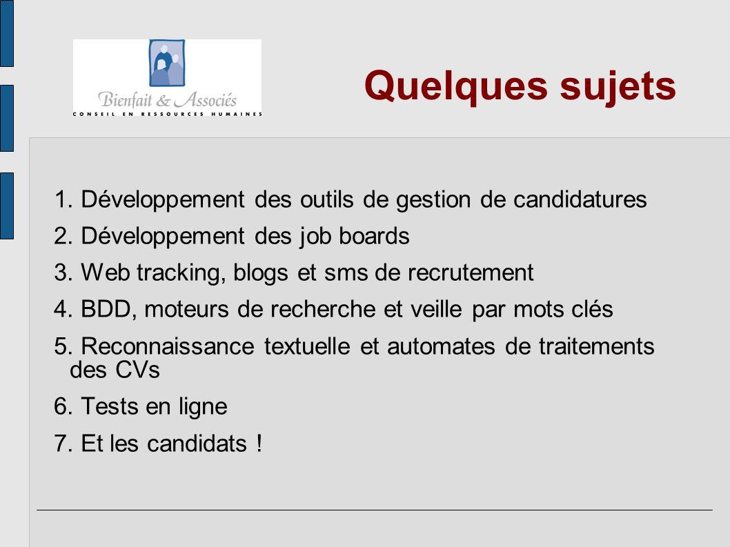 Quelques sujets Développement des outils de gestion de candidatures