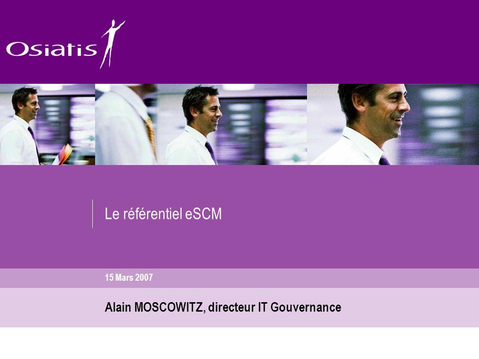 Le référentiel eSCM Alain MOSCOWITZ, directeur IT Gouvernance