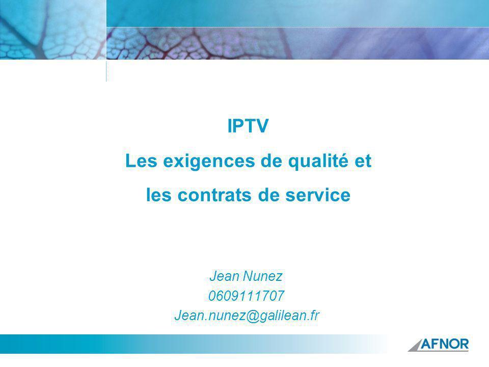 IPTV Les exigences de qualité et les contrats de service