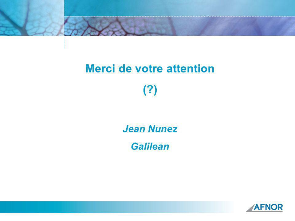 Merci de votre attention ( ) Jean Nunez Galilean