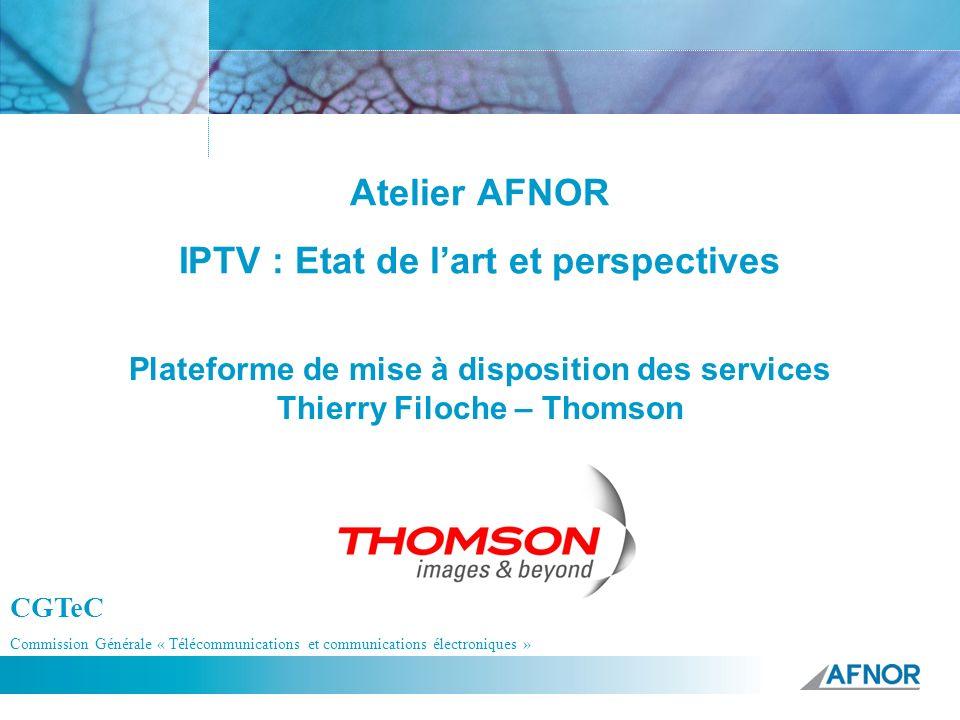 Atelier AFNOR IPTV : Etat de l'art et perspectives