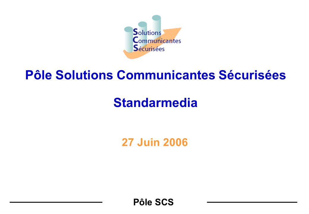 Pôle Solutions Communicantes Sécurisées Standarmedia