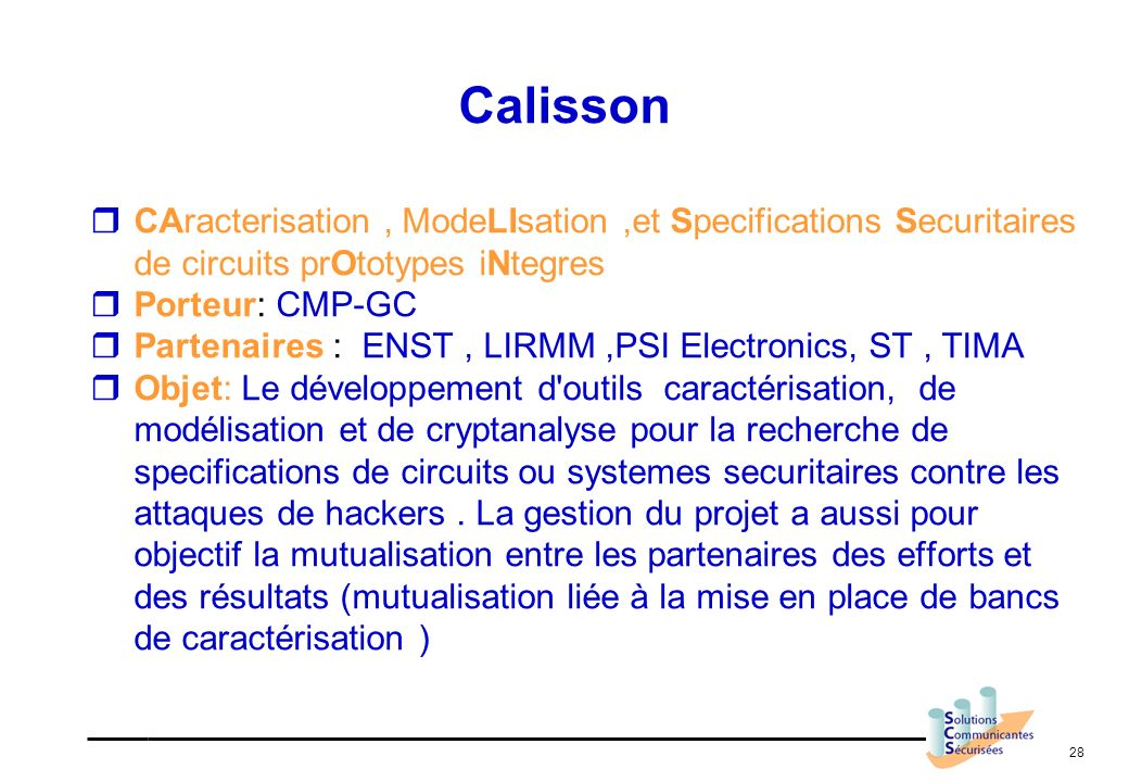 Calisson CAracterisation , ModeLIsation ,et Specifications Securitaires de circuits prOtotypes iNtegres.