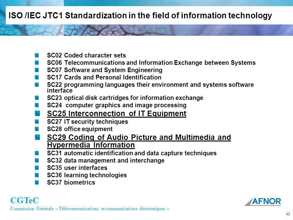ISO /IEC JTC1 Standardization in the field of information technology