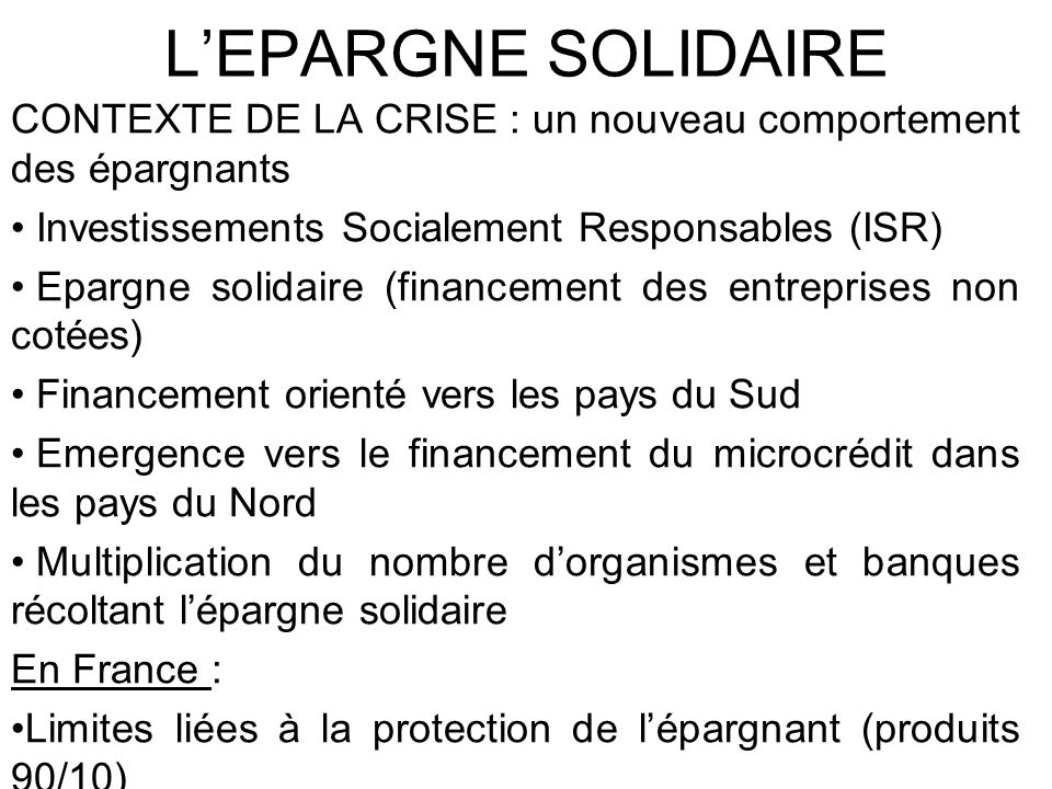 L'EPARGNE SOLIDAIRE CONTEXTE DE LA CRISE : un nouveau comportement des épargnants. Investissements Socialement Responsables (ISR)