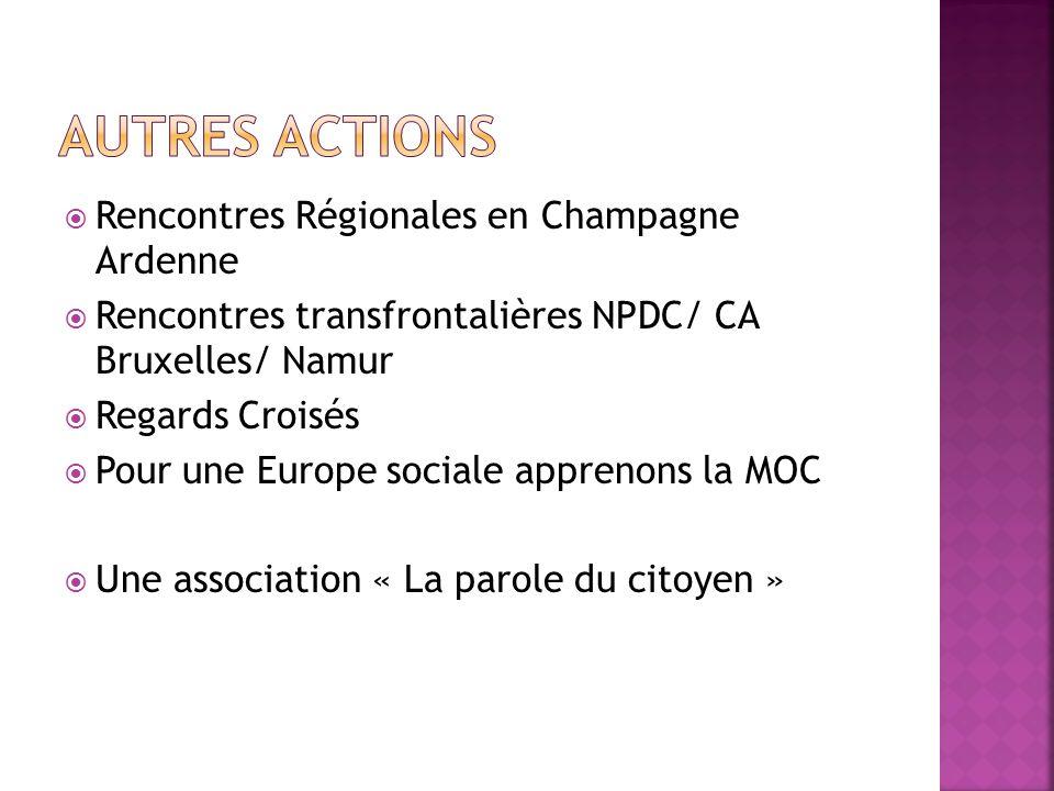 AUTRES ACTIONS Rencontres Régionales en Champagne Ardenne
