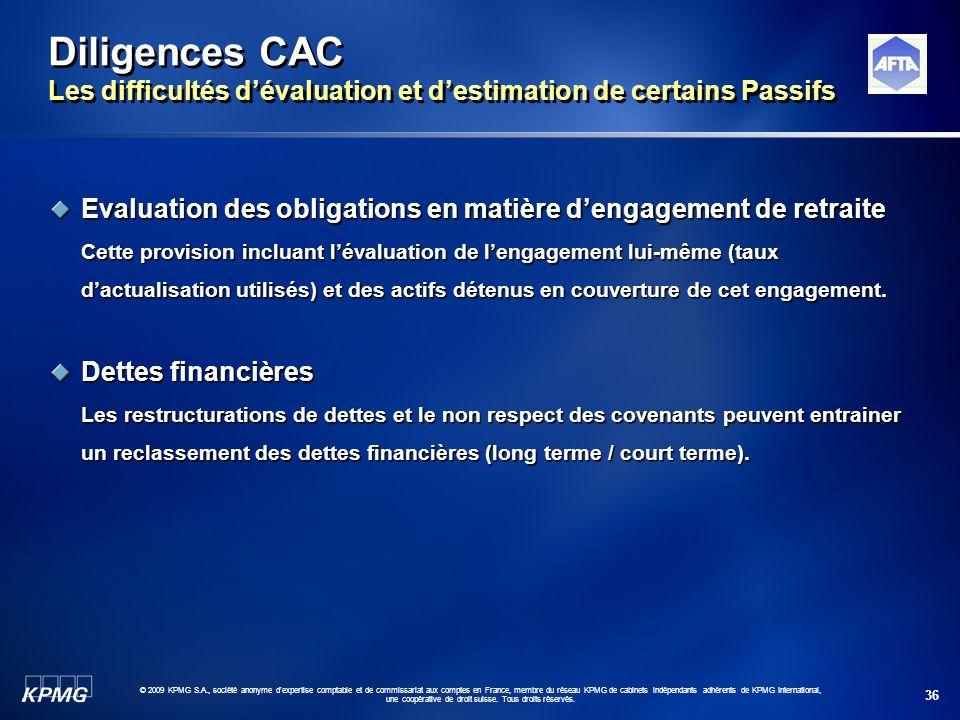 Diligences CAC Les difficultés d'évaluation et d'estimation de certains Passifs
