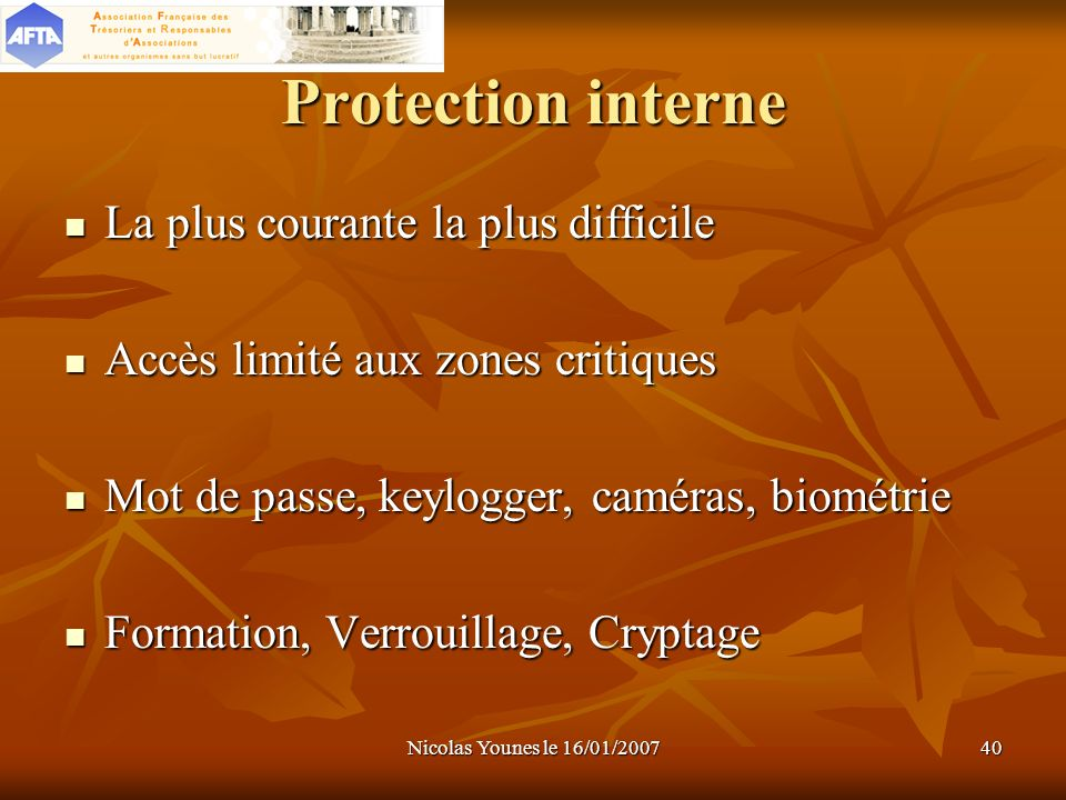 Protection interne La plus courante la plus difficile