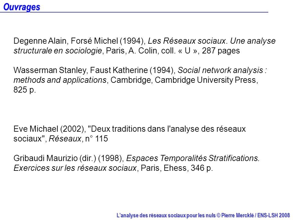 Ouvrages Degenne Alain, Forsé Michel (1994), Les Réseaux sociaux. Une analyse structurale en sociologie, Paris, A. Colin, coll. « U », 287 pages.