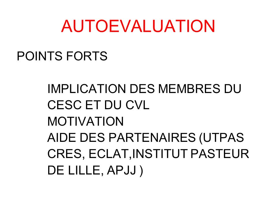 AUTOEVALUATION POINTS FORTS IMPLICATION DES MEMBRES DU CESC ET DU CVL