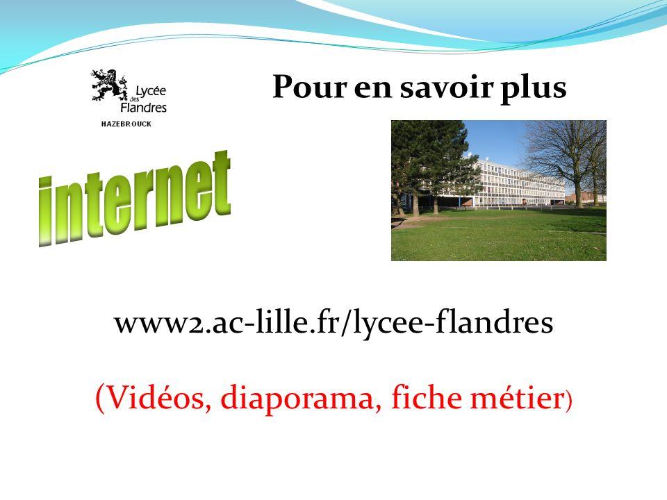 www2.ac-lille.fr/lycee-flandres (Vidéos, diaporama, fiche métier)