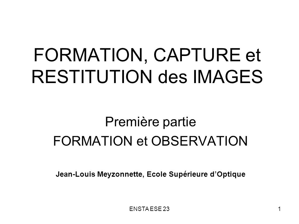 FORMATION, CAPTURE et RESTITUTION des IMAGES