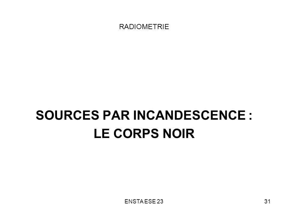 SOURCES PAR INCANDESCENCE :