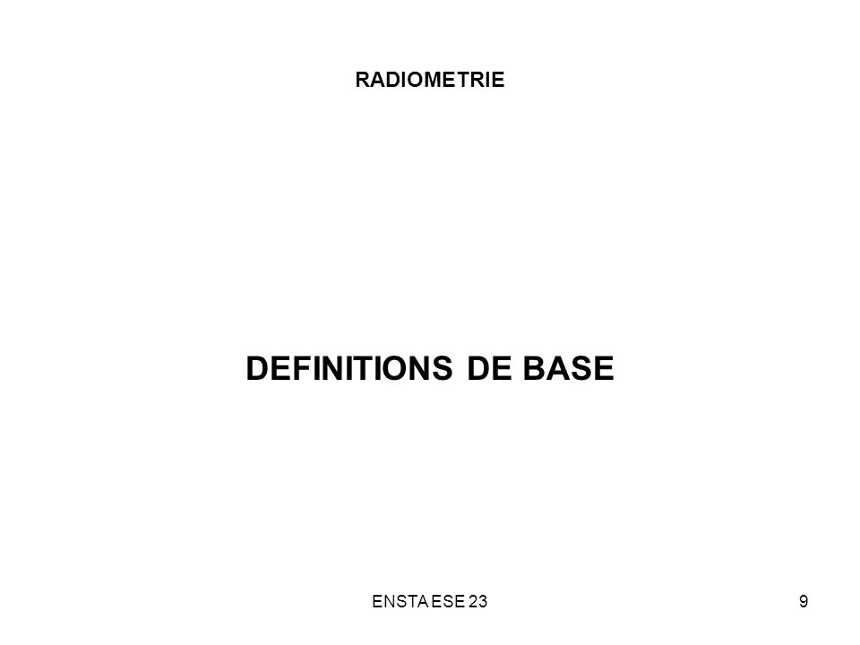RADIOMETRIE DEFINITIONS DE BASE ENSTA ESE 23