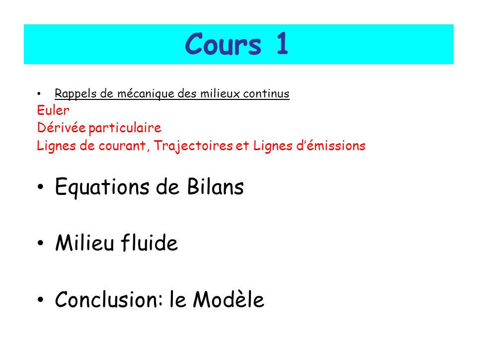 Cours 1 Equations de Bilans Milieu fluide Conclusion: le Modèle Euler