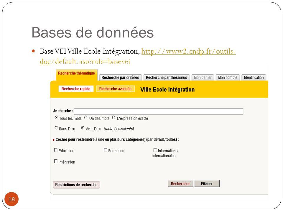 Bases de données Base VEI Ville Ecole Intégration, http://www2.cndp.fr/outils- doc/default.asp rub=basevei.