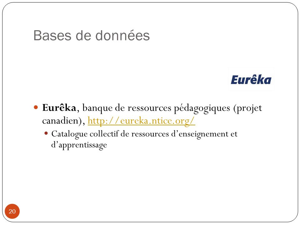 Bases de données Eurêka, banque de ressources pédagogiques (projet canadien), http://eureka.ntice.org/