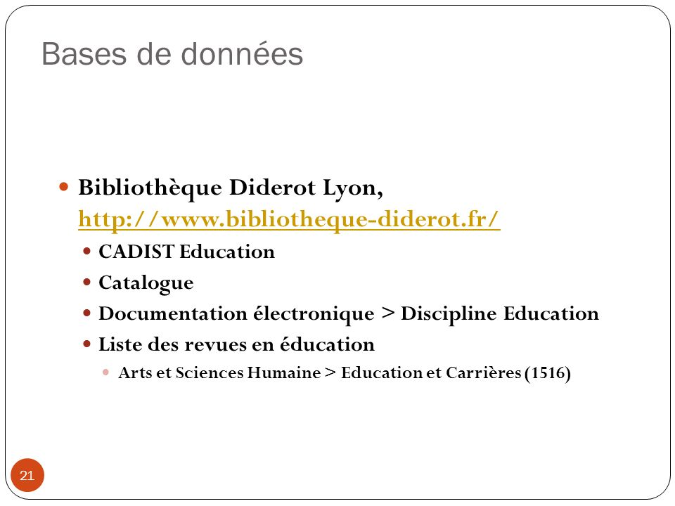 Bases de données Bibliothèque Diderot Lyon, http://www.bibliotheque-diderot.fr/ CADIST Education.