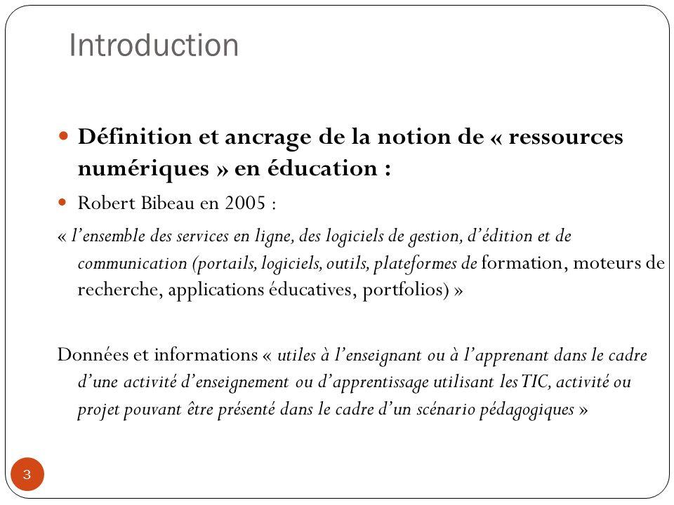 Introduction Définition et ancrage de la notion de « ressources numériques » en éducation : Robert Bibeau en 2005 :
