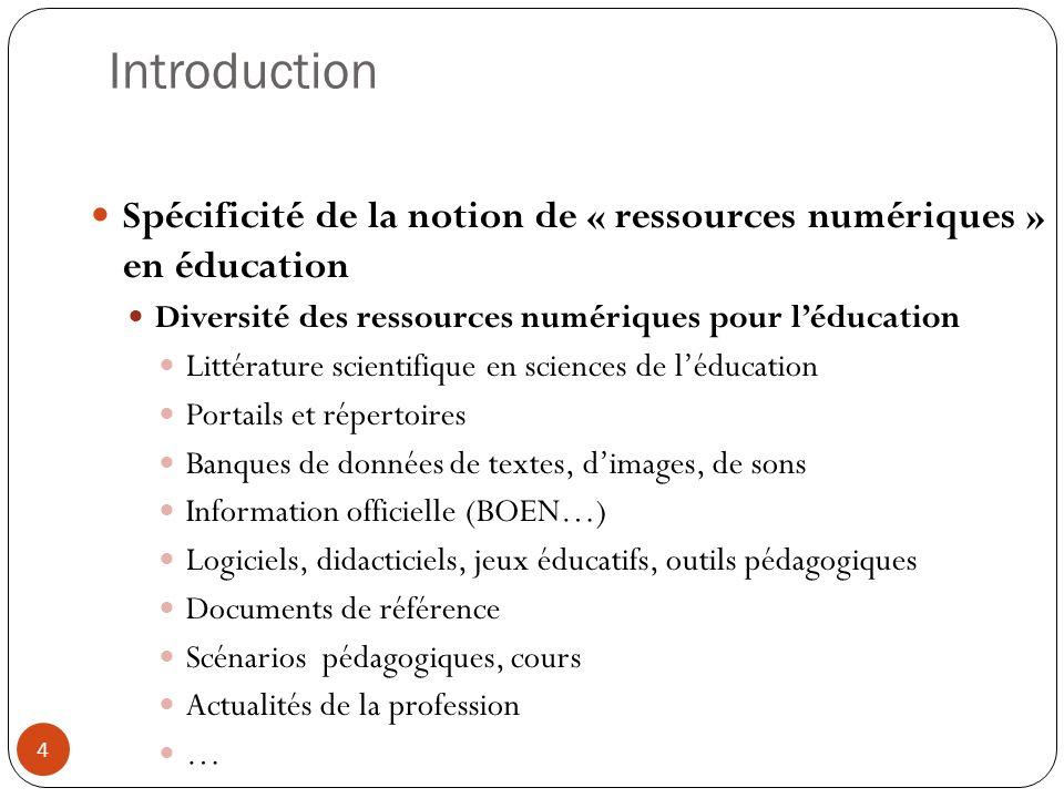 Introduction Spécificité de la notion de « ressources numériques » en éducation. Diversité des ressources numériques pour l'éducation.