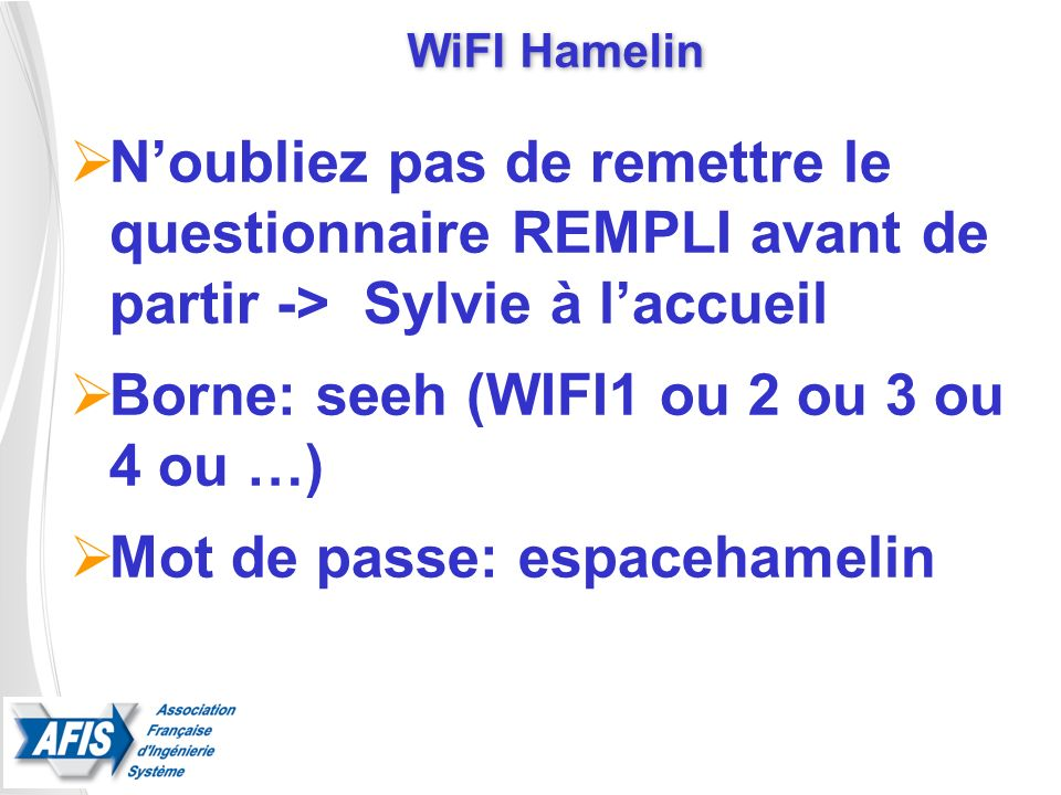 Borne: seeh (WIFI1 ou 2 ou 3 ou 4 ou …) Mot de passe: espacehamelin