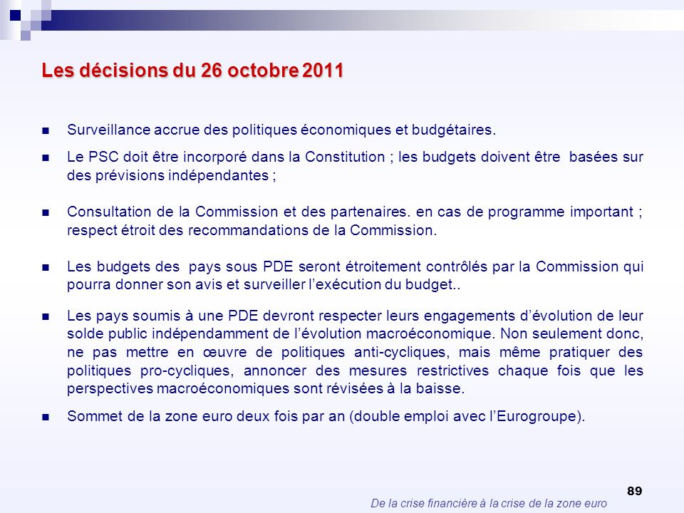 Les décisions du 26 octobre 2011