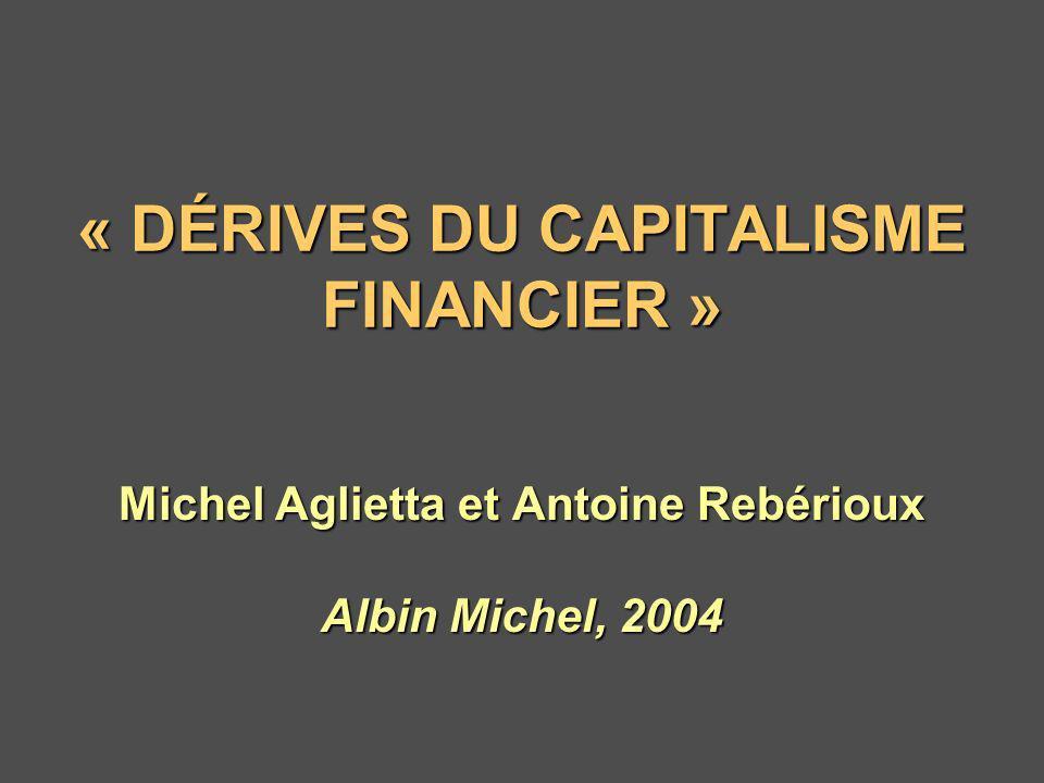 « DÉRIVES DU CAPITALISME FINANCIER »