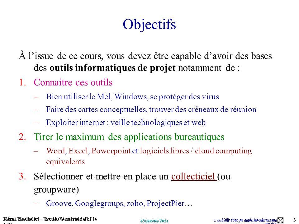 Objectifs À l'issue de ce cours, vous devez être capable d'avoir des bases des outils informatiques de projet notamment de :