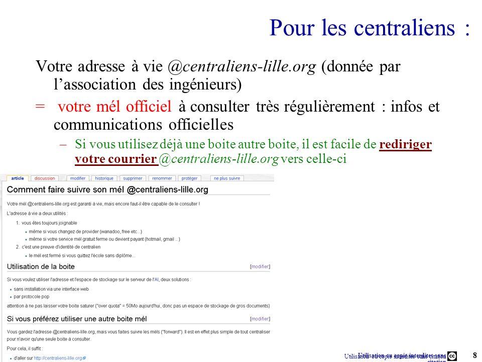 Pour les centraliens : Votre adresse à vie @centraliens-lille.org (donnée par l'association des ingénieurs)