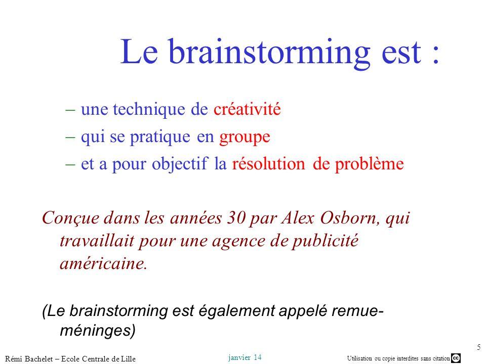 Le brainstorming est : une technique de créativité