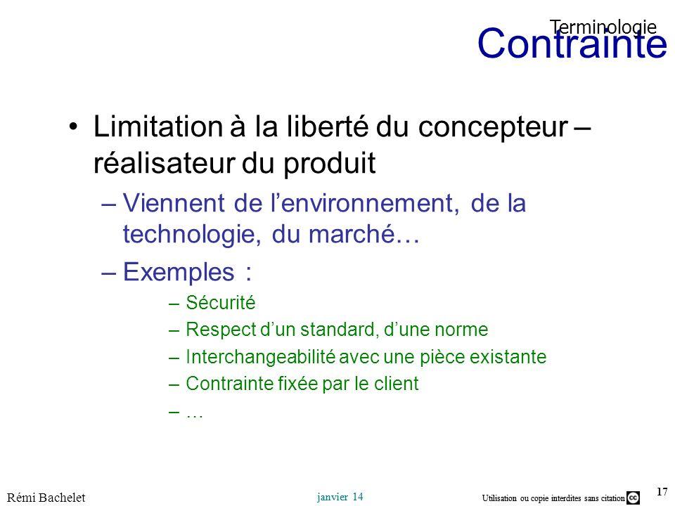 Contrainte Terminologie. Limitation à la liberté du concepteur – réalisateur du produit. Viennent de l'environnement, de la technologie, du marché…