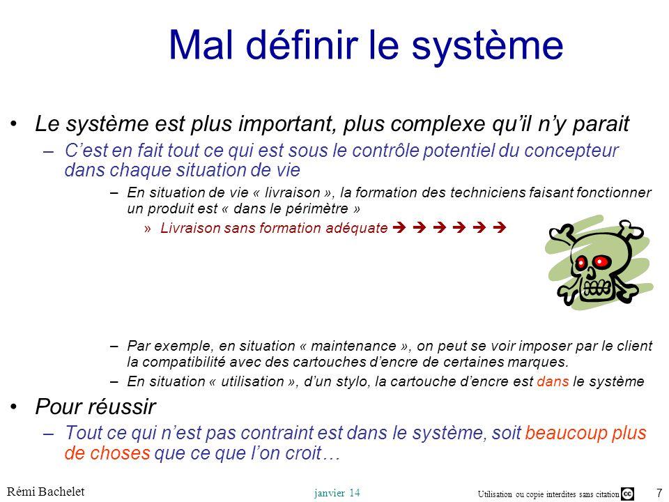 Mal définir le système Le système est plus important, plus complexe qu'il n'y parait.