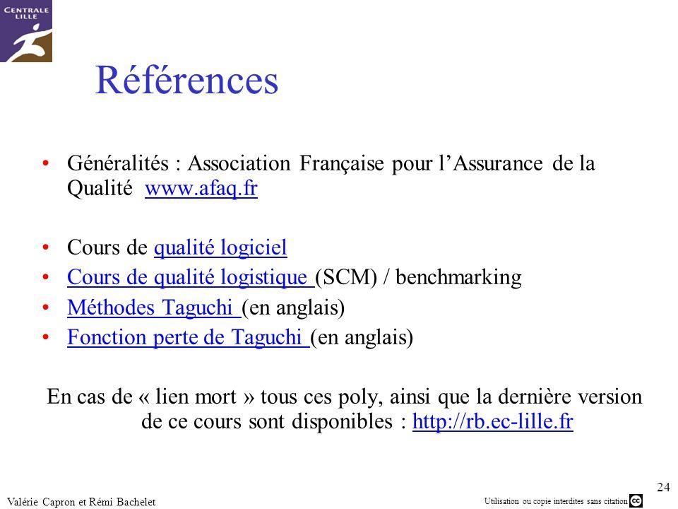 Références Généralités : Association Française pour l'Assurance de la Qualité www.afaq.fr. Cours de qualité logiciel.