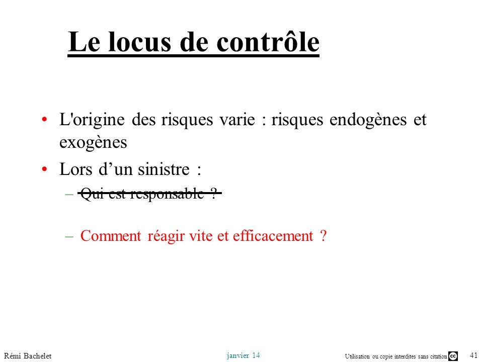 Le locus de contrôle L origine des risques varie : risques endogènes et exogènes. Lors d'un sinistre :