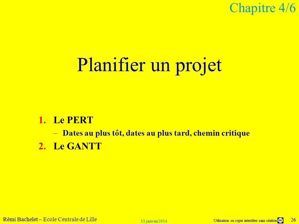 Planifier un projet Chapitre 4/6 Le PERT Le GANTT