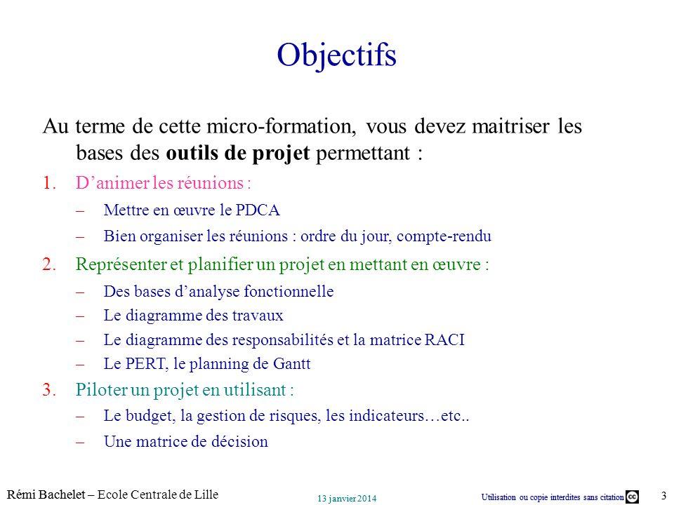 Objectifs Au terme de cette micro-formation, vous devez maitriser les bases des outils de projet permettant :