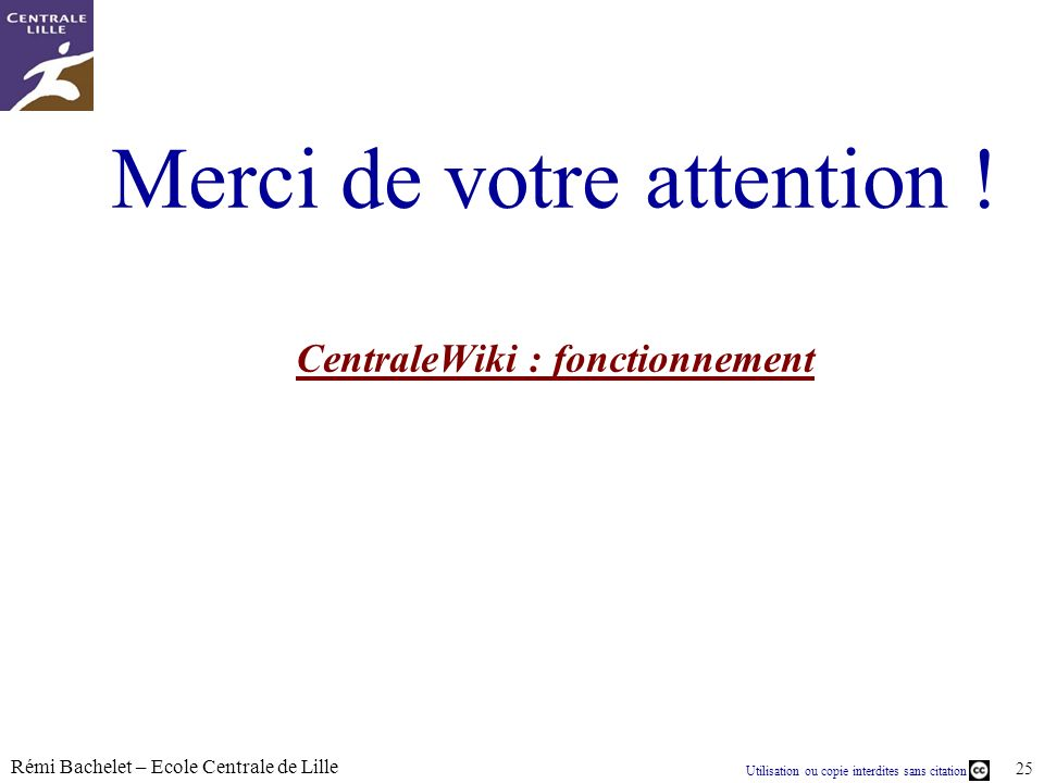 Merci de votre attention ! CentraleWiki : fonctionnement